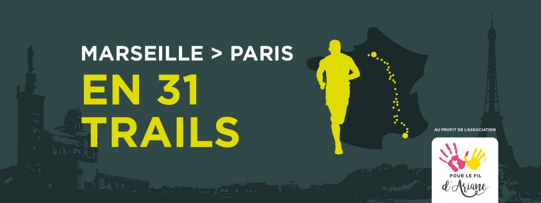 MARSEILLE-PARIS EN 13 TRAILS  Affiche